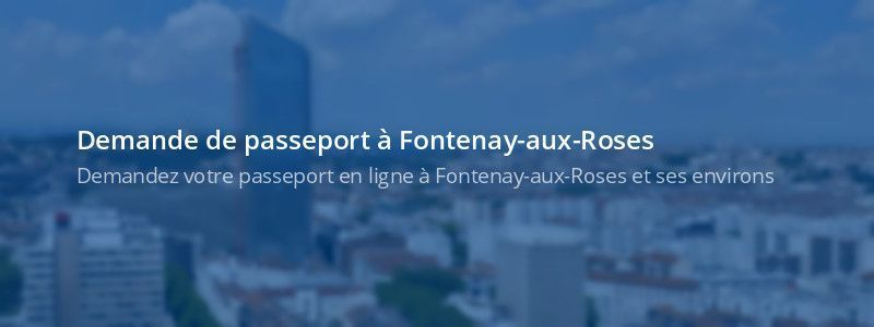 Service passeport Fontenay-aux-Roses